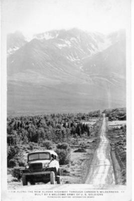 View along the new Alaska Highway through Canada's wilderness built by a welcome army of U.S. soldiers, Alaska Highway 1941-1944 Postcard
